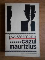 Anticariat: Jakob Wassermann - Cazul Maurizius