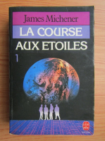 Anticariat: James A. Michener - La course aux etoiles