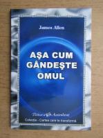 James Allen - Asa cum gandeste omul