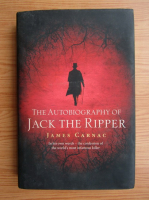James Carnac - The autobiography of Jack the Ripper