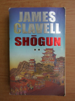 Anticariat: James Clavell - Shogun (volumul 2)