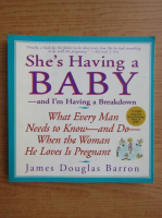 Anticariat: James Douglas Barron - She's having a baby and i'm having a breakdown