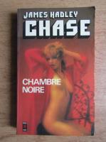 Anticariat: James Hadley Chase - Chambre noire