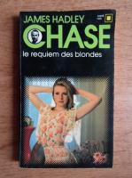Anticariat: James Hadley Chase - Le requiem des blondes