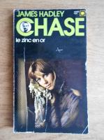 Anticariat: James Hadley Chase - Le zinc en or