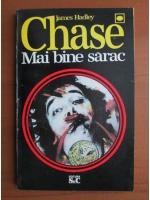 Anticariat: James Hadley Chase - Mai bine sarac