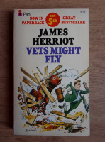 Anticariat: James Herriot - Vets might fly