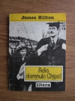 James Hilton - Adio, domnule Chips!