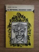 Anticariat: James Hilton - La revedere, domnule Chips