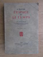 Anticariat: James Jeans - A travers l'espace et le temps (1935)