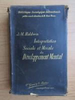 James Mark Baldwin - Interpretion sociale et morale des principes du developpement mental (1899)