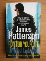 Anticariat: James Patterson - Run for your life. Michael Ledwidge