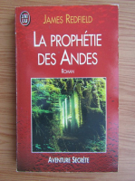 James Redfield - La prophete des Andes