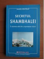 James Redfield - Secretul Shambhalei. In cautarea celei de-a unsprezecea viziuni
