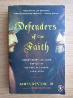 Anticariat: James Reston - Defenders of the Faith