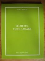 Anticariat: James T. Mangan - Secretul vietii usoare