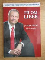 James Vagyi - Fii om liber