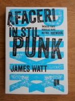 Anticariat: James Watt - Afaceri in stil punk