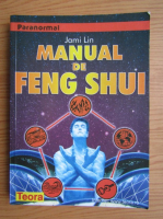 Anticariat: Jami Lin - Manual de Feng Shui