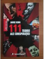 Anticariat: Jamie King - 111 teorii ale conspiratiei