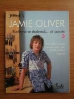 Anticariat: Jamie Oliver - Bucatarul se dezbraca de secrete. Volumul 3: Alte retete cu peste. Carne de porc, vita, pasare si vanat