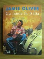 Anticariat: Jamie Oliver - Cu Jamie in Italia
