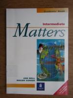 Anticariat: Jan Bell, Roger Gower - Intermediate. Matters. Student's book (1999)