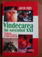 Anticariat: Jan de Vries - Vindecarea in secolul XXI. Medicina complementara si viata moderna