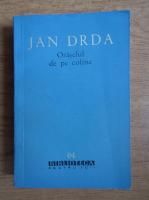 Anticariat: Jan Drda - Oraselul de pe coline