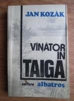 Jan Kozak - Vanator in taiga
