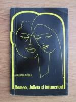 Jan Otcenasek - Romeo, Julieta si intunericul