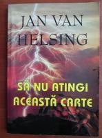 Jan Van Helsing - Sa nu atingi aceasta carte
