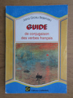 Anticariat: Jana Grosu - Guide de conjugaison des verbes francais