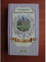 Jane Austen - Persuasiune. Manastirea Northanger
