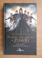 Jane Austen, Seth Grahame Smith - Mandrie, prejudecata, zombie