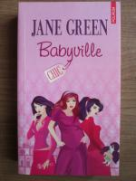 Anticariat: Jane Green - Babyville