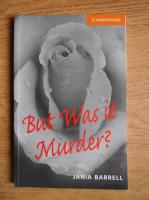 Jania Barrell - But was it murder?