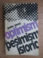 Anticariat: Janina Ianosi - Optimism si pesimism istoric