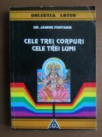 Anticariat: Janine Fontaine - Cele trei corpuri si cele trei lumi