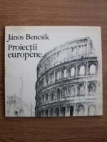Janos Bencsik - Proiectii europene