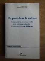 Anticariat: Jaques Renard - Un pave dans la culture