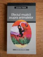 Jaroslav Hasek - Efectul muzicii asupra animalelor