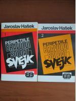 Jaroslav Hasek - Peripetiile bravului soldat Svejk (2 volume)
