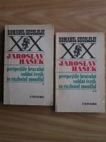 Jaroslav Hasek - Peripetiile bravului soldat Svejk in razboiul mondial (2 volume)