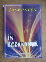 Anticariat: Jasmuheen - In rezonanta. Arta de a trai o viata plina de succes