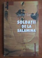 Javier Cercas - Soldatii de la Salamina