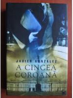 Anticariat: Javier Gonzalez - A cincea coroana