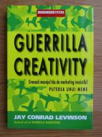 Anticariat: Jay Conrad Levinson - Guerilla creativity