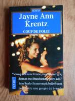 Anticariat: Jayne Ann Krentz - Coup de folie