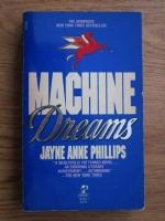 Jayne Anne Phillips - Machine dreams